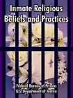 Inmate Religious Beliefs and Practices by Federal Bureau of Prisons, US Department of Justice (Paperback / softback, 2005)