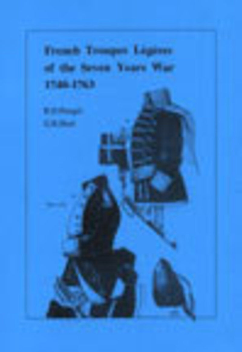 SEVEN YEARS WAR BOOK FRENCH TROUPES LEGERES -  PENGEL & HURT