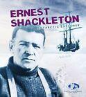 Ernest Shackleton: Antarctic Explorer by Angela Seddon, Julian Dowdeswell, Evelyn Dowdeswell (Hardback, 2014)