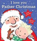 I Love You, Father Christmas by Giles Andreae (Paperback, 2014)
