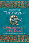Whispers of the Dead by Peter Tremayne (Hardback, 2004)