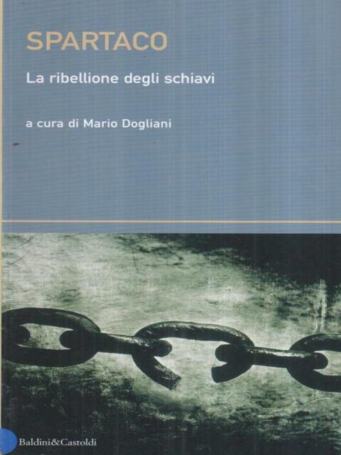 SPARTACO. LA RIBELLIONE DEGLI SCHIAVI  DOGLIANI MARIO (A CURA DI) DALAI EDITORE