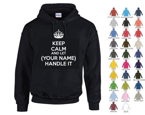 27 COLORI il tuo nome Keep Calm And Let se ne occupi-Personalizzato Felpa Con Cappuccio