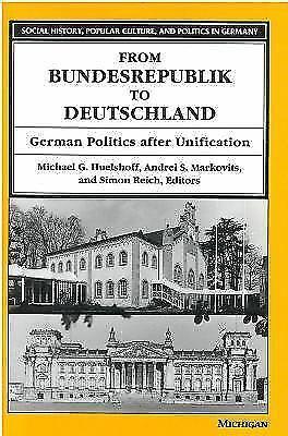 From Bundesrepublik to Deutschland : German Politics after Unification