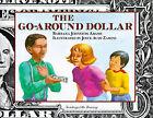The Go-around Dollar by Joyce Audy Zarins, Barbara Johnston Adams (Hardback, 1992)