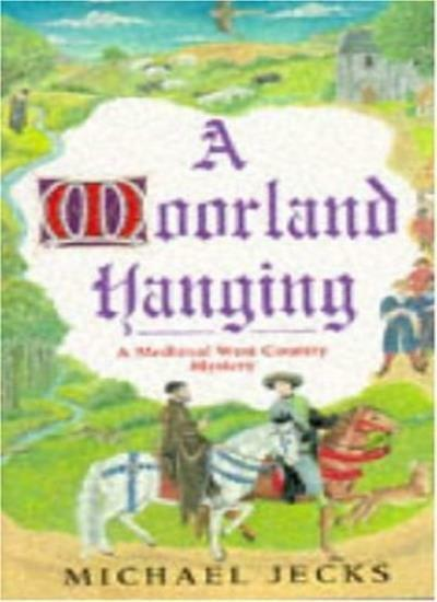 A Moorland Hanging (A Medieval West Country Mystery) By Michael .9780747250715