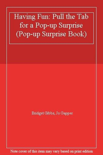 Having Fun: Pull the Tab for a Pop-up Surprise (Pop-up Surprise Book),Bridget G