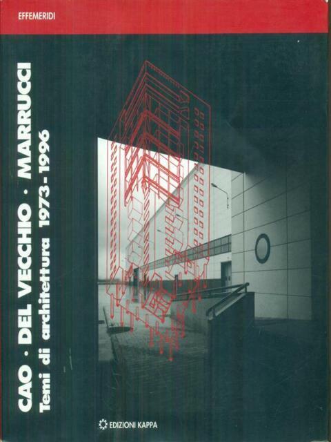 CAO-DEL VECCHIO-MARRUCCI TEMI DI ARCHITETTURA (1973-1996)  AA.VV. EDIZIONI KAPPA