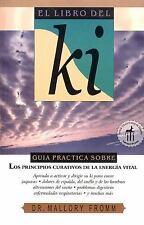 El libro del ki: Los principios curativos de la energía vital