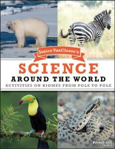 Janice-Vancleave-039-s-Science-Around-the-World-Activities-on-Biomes-from-Pole