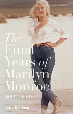 1 of 1 - Badman, Keith, The Final Years of Marilyn Monroe: The Shocking True Story, Very
