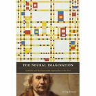The Neural Imagination: Aesthetic and Neuroscientific Approaches to the Arts by Irving Massey (Paperback, 2010)