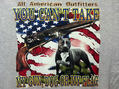 Can't Take My Gun, Dog, or Flag Tee Pit Bull BadAss Attitude Gun Control T-Shirt
