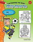 Silly Sports: Learn to Draw More Than 20 Amazingly Awesome Athletes by Dave Garbot (Hardback, 2016)