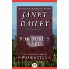 For Mike's Sake: Washington by Janet Dailey (Paperback / softback, 2014)