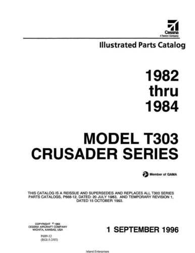 Cessna T303 Crusader Series Illustrated Parts Catalog P689-12 1982 Thru 1984