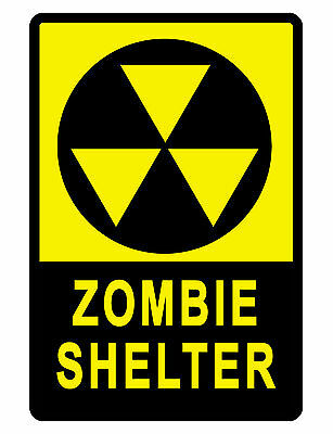 ZOMBIE SHELTER Sign YELLOW Aluminum HI GLOSS NO RUST SIGN SHELTER DD#107