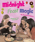 Midnight Feast Magic: Sleepover Food and Fun by Rosalind Peters (Paperback, 2008)