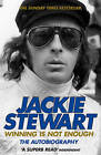 Winning is Not Enough: The Autobiography by Sir Jackie Stewart (Paperback, 2009)