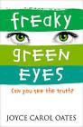 Freaky Green Eyes by Joyce Carol Oates (Paperback, 2004)
