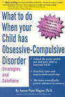 What to Do When Your Child Has Obsessive-Compulsive Disorder: Strategies and Solutions by Aureen Pinto Wagner Ph D (Paperback / softback, 2002)