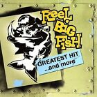 Greatest Hit...And More [Clean] [Edited] by Reel Big Fish (CD, Nov-2006, Mojo Music (Independent))