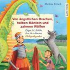 Von ängstlichen Drachen, halben Mänteln und zahmen Wölfen von Marlene Fritsch (2013)