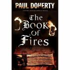 The Book of Fires: A Medieval mystery by Paul Doherty (Hardback, 2014)