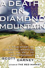A Death on Diamond Mountain: A True Story of Obsession, Madness, and the Path to Enlightenment by Scott Carney (Hardback, 2015)