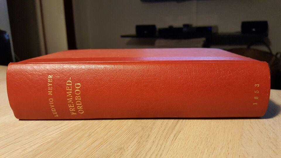 Ludvig Meyer fremmedordbog 1853, Ludvig Meyer , emne: