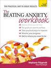 The Beating Anxiety Workbook: Teach Yourself by Stephanie Fitzgerald (Paperback, 2013)