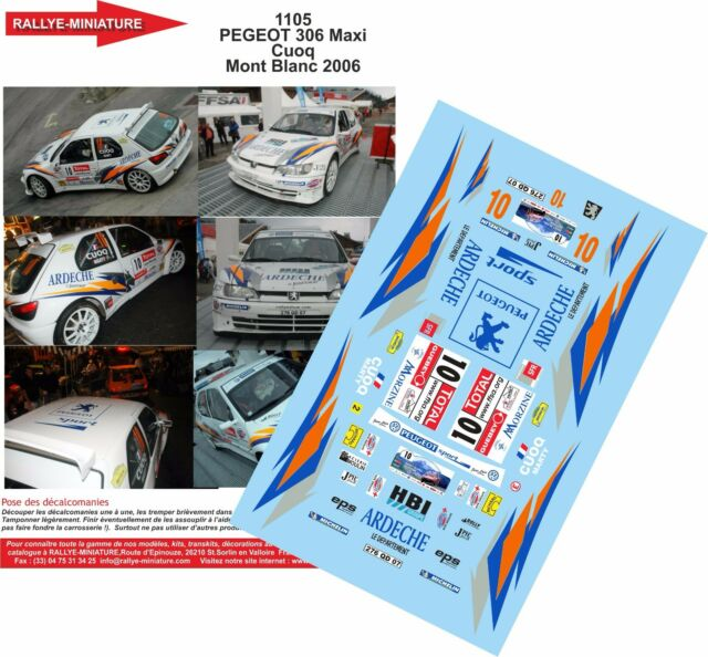 DECALS 1/18 REF 1105 PEUGEOT 306 CUOQ RALLYE DU MONT BLANC 2006 RALLY