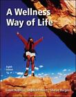 Wellness Way of Life by Debbie Powers and Gwen Robbins (2008, Paperback)