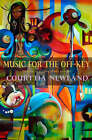 Music for the Off-Key: Twelve Macabre Short Stories by Courttia Newland (Paperback, 2006)