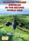 Gloucestershire Airfields in the Second World War by David Berryman (Paperback, 2005)