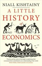 Little Histories: A Little History of Economics by Niall Kishtainy (2018, Paperback)