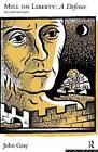 Mill on Liberty: A Defence by John Gray (Hardback, 2015)