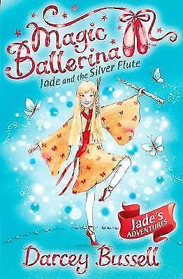 1 of 1 - Good, Jade and the Silver Flute (Magic Ballerina, Book 21), Bussell, Darcey, Boo