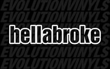 Hella Broke V1 Decal JDM Sticker FCK hellabroke hellaflush illest fatlace ill
