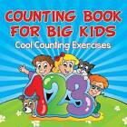 Counting Book for Big Kids: Cool Counting Exercises by Speedy Publishing LLC (Paperback / softback, 2015)