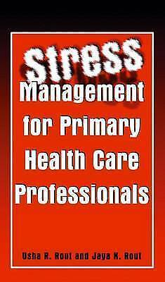 Stress Management for Primary Health Care Professionals by Rout, Usha