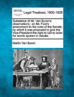 Substance of Mr. Van Buren's Observations: On Mr. Foot's Amendment to the Rules of the Senate, by Which It Was Proposed to Give the Vice-President the by Martin Van Buren (Paperback / softback, 2010)