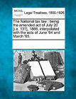 The National Tax Law: Being the Amended Act of July 20 [I.E. 13?], 1866, Interpolated with the Acts of June '64 and March '65. by Gale, Making of Modern Law (Paperback / softback, 2011)