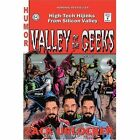 Valley of the Geeks: High-Tech Hijinks from Silicon Valley by Zack Urlocker (Paperback / softback, 2002)