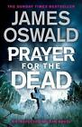 Prayer for the Dead von James Oswald (2015, Gebundene Ausgabe)