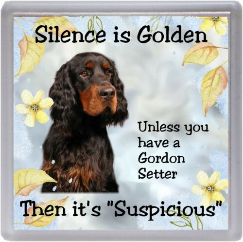 "Gordon Setter Dog Coaster /""Silence is Golden Unless you  ..../"" by Starprint"