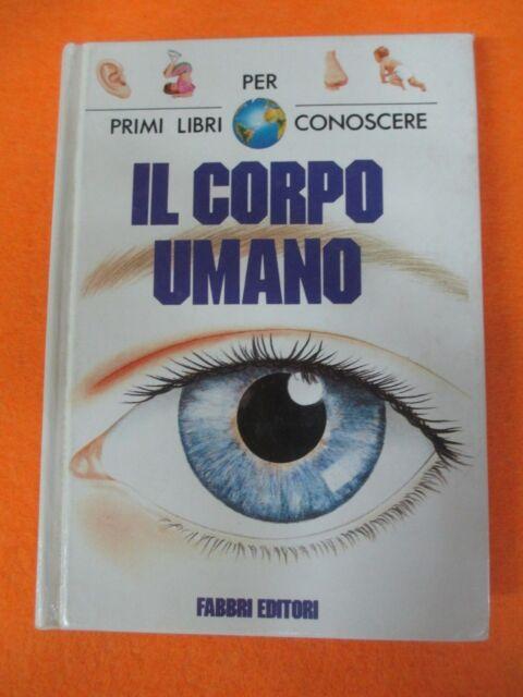 book LIBRO IL CORPO UMANO di FLORENCE e PIERRE-OLIVIER WESSEL FABBRI 1994 (L5)