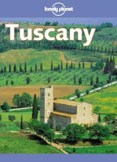 Tuscany (Lonely Planet Regional Guides),Damien Simonis