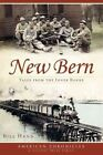 New Bern: Tales from the Inner Banks by Bill Hand (Paperback / softback, 2011)
