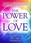 The Power of Love: Connecting to the Oneness by James Van Praagh (Paperback, 2016)